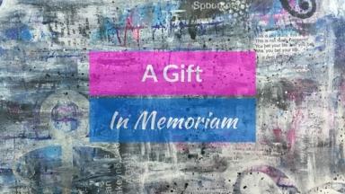 A Gift In Memoriam