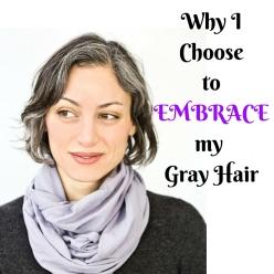 Embrace my gray