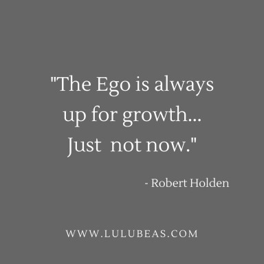 %22the-ego-is-always-up-%e2%80%a8for-growth-%e2%80%a8just-not-now-%22