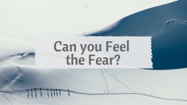 can-you-feel-the-fear